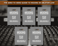 Mixing In Ableton Live - The Zero to Hero eBook Bundle