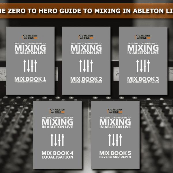 Mixing In Ableton Live - The Zero to Hero eBook Bundle