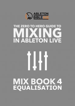 Ableton Mixing eBook 4 - Equalisation