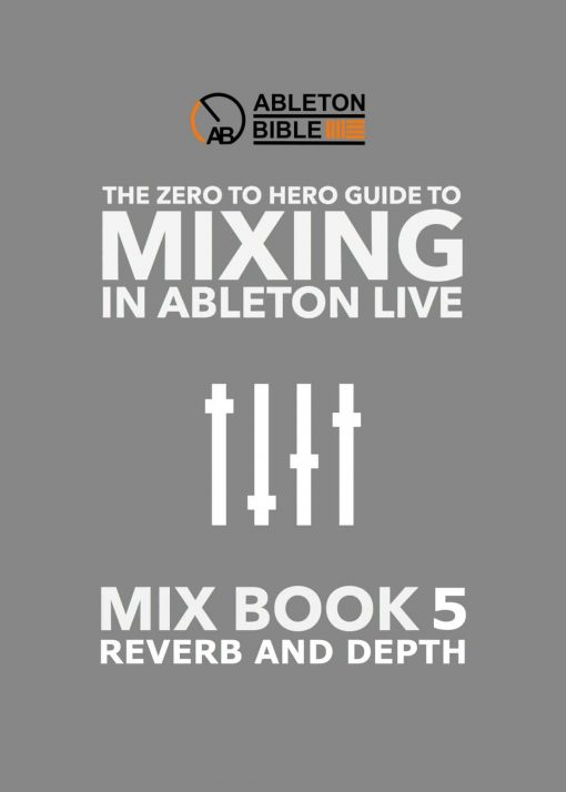 Ableton Mixing eBook 5 - Reverb And Depth
