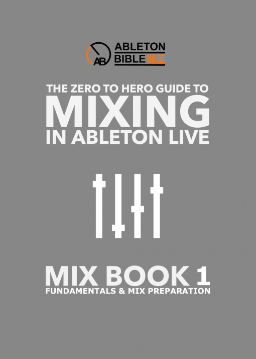 Ableton Mixing eBook Series - Mix Fundamentals & Preparation