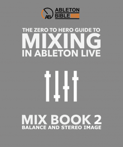 Ableton Mixing eBook Series - Balance and Stereo Imaging